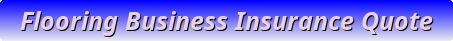 Flooring Business Insurance