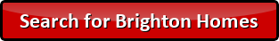 Search for Brighton Homes