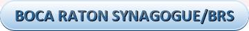 BOCA RATON SYNAGOGUE/BRS