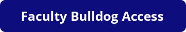 Click here for Faculty Bulldog Access