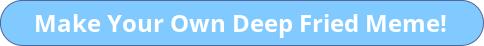 DeepFriedMemeGenerator