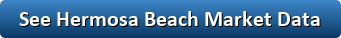 See Hermosa Beach Market Data