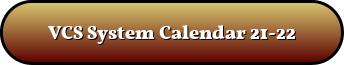 VCS System Calendar 21-22